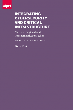 Integrating Cybersecurity and Critical Infrastructure: National, Regional and International Approaches cover